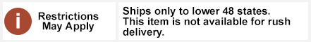 Ships only to lower 48 states. This item is not available for rush delivery.